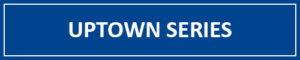 Uptown Series